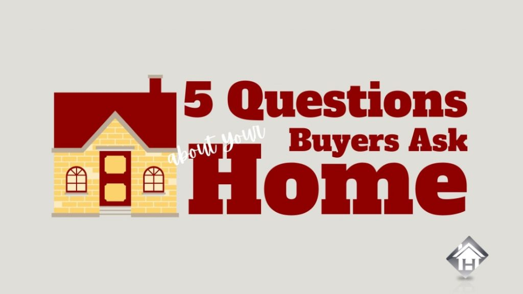 buyers ask about your home