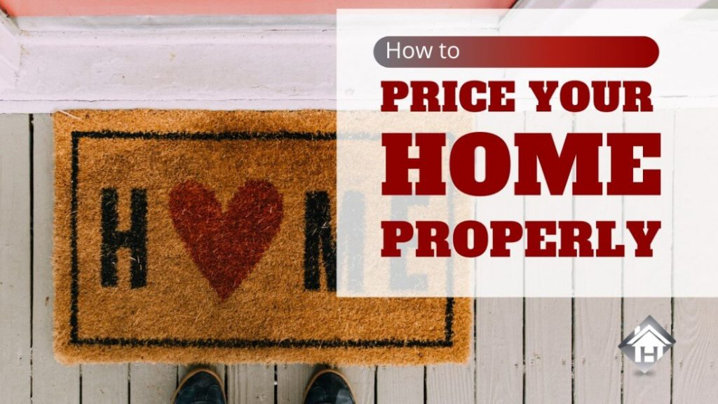 How to price your home properly